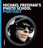 Michael Freeman's Photo School: Portrait - Michael Freeman's Photo School (Paperback)