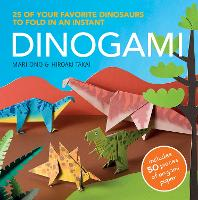 Dinogami: 25 of Your Favourite Dinosaurs to Fold in an Instant (Paperback)