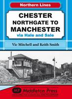 Chester Northgate to Manchester: Via Hale and Sale - NL (Northern Lines) (Hardback)