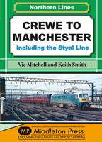 Crewe to Manchester: Including the Styal Line - NL (Northern Lines) (Hardback)