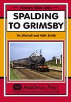 Spalding to Grimsby - Eastern Main Lines (Hardback)