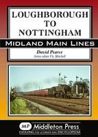Peterborough to Newark: Featuring Grantham - Eastern Main Lines (Hardback)