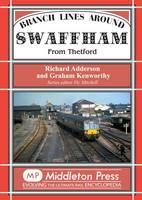 Branch Lines Around Swaffham: From Thetford - Branch Line (Hardback)