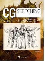 CG Characters: From Sketch to Finish (Paperback)