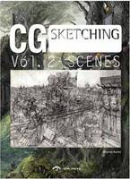 CG Scenes: Volume 2: From Sketch to Finish (Paperback)