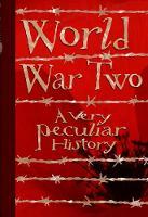 World War Two: A Very Peculiar History - Very Peculiar History (Hardback)