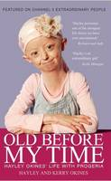 Old Before My Time: Hayley Okines' Life with Progeria (Paperback)