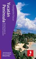 Yucatan Peninsula Footprint Focus Guide - Footprint Focus Guide (Paperback)