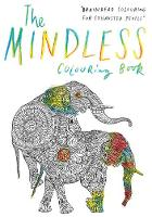 The Mindless Colouring Book: Braindead Colouring for Exhausted Pe
