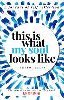 This is What My Soul Looks Like: The Burn After Writing Sequel. A Journal of Self Reflection. - Burn After Writing 2 (Paperback)