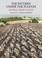 Pattern Under the Plough: Aspects of the Folk Life of East Anglia - Nature Classics Library (Paperback)