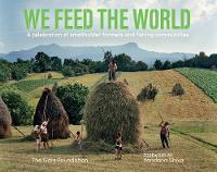 We Feed the World: A celebration of smallholder farmers and fishing communities (Paperback)