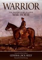 Warrior: The Amazing Story of a Real War Horse (Hardback)