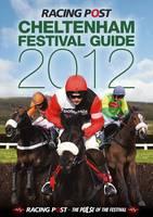 The Cheltenham Festival Guide 2012 (Paperback)