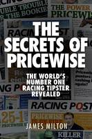 The Secrets of Pricewise: The World's Number One Racing Tipster Revealed (Paperback)