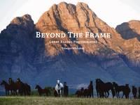 Beyond the Frame: Great Racing Photographs (Hardback)