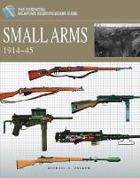 Small Arms 1914-1945 (Hardback)