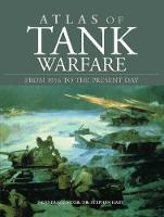 Atlas of Tank Warfare: From 1916 to the Present Day (Hardback)