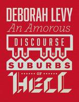 An Amorous Discourse In The Suburbs Of Hell (Hardback)