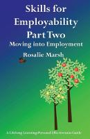 Skills for Employability: Moving into Employment: Part 2