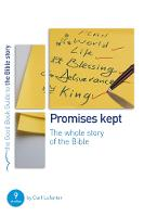 Promises Kept: Bible Overview: 9 studies for individuals or groups - Good Book Guides (Paperback)