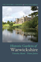 Historic Gardens of Warwickshire - The Historic Gardens of England (Paperback)