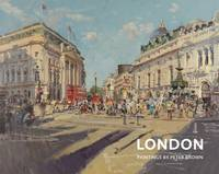 London: Paintings by Peter Brown