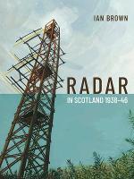 Radar in Scotland 1938-46 (Hardback)