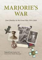 Marjorie's War: Four Families in the Great War 1914 - 1918 (Hardback)