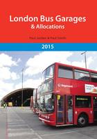 London Bus Garages and Allocations 2015 (Paperback)