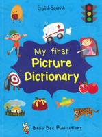 My First Picture Dictionary: English-Spanish with Over 1000 Words 2016 (Paperback)