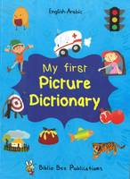 My First Picture Dictionary: English-Arabic with Over 1000 Words 2016 (Paperback)