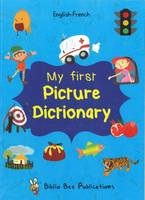 My First Picture Dictionary English-French : Over 1000 Words 2016 (Paperback)