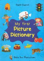 My First Picture Dictionary: English-Gujarati with Over 1000 Words 2017 (Paperback)