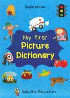 My First Picture Dictionary: English-Latvian with Over 1000 Words 2016 (Paperback)