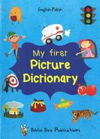 My First Picture Dictionary: English-Polish with Over 1000 Words 2016 (Paperback)
