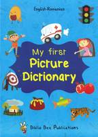 My First Picture Dictionary: English-Romanian with Over 1000 Words 2016 (Paperback)