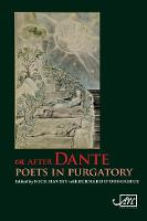 After Dante: Poets in Purgatory (Paperback)