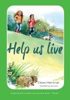 Exploring the Outdoor Environment - Series 1: 7. Help Us Live (Paperback)