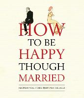 How to be Happy Though Married (Hardback)