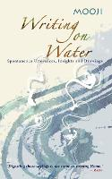 Writing on Water: Spontaneous Utterances, Insights and Drawings (Paperback)