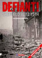 Defiant!: Sheffield Blitz 75th - The Definitive Visual Guide (Paperback)