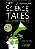 Science Tales: Lies, Hoaxes and Scams (Hardback)