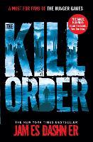 The Kill Order - Maze Runner Series (Paperback)