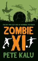 Zombie XI - The Boy Who Got Sick of Warming the Bench (Paperback)
