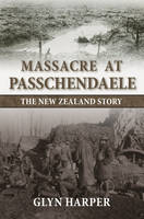Massacre at Passchendaele: The New Zealand Story (2nd Revised Ed.) (Paperback)