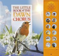 The Little Book of the Dawn Chorus (Board book)