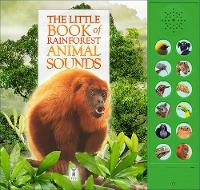The Little Book of Rainforest Animal Sounds (Board book)