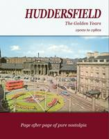 Huddersfield the Golden Years (Paperback)