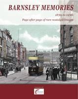 Barnsley Memories: 1870s to 1970s (Paperback)